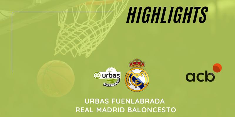 VÍDEO   Highlights   Urbas Fuenlabrada vs Real Madrid Baloncesto   Liga Endesa   Jornada 33