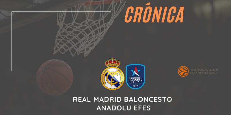 CRÓNICA   Real Madrid Baloncesto 82 – 76 Anadolu Efes   Euroleague   Playoff   4º Partido