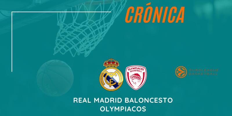 CRÓNICA | Real Madrid Baloncesto 72 – 63 Olympiacos | Euroleague | Jornada 33