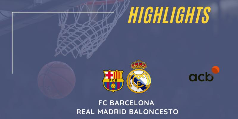 VÍDEO   Highlights   FC Barcelona vs Real Madrid Baloncesto   Liga Endesa   Jornada 30