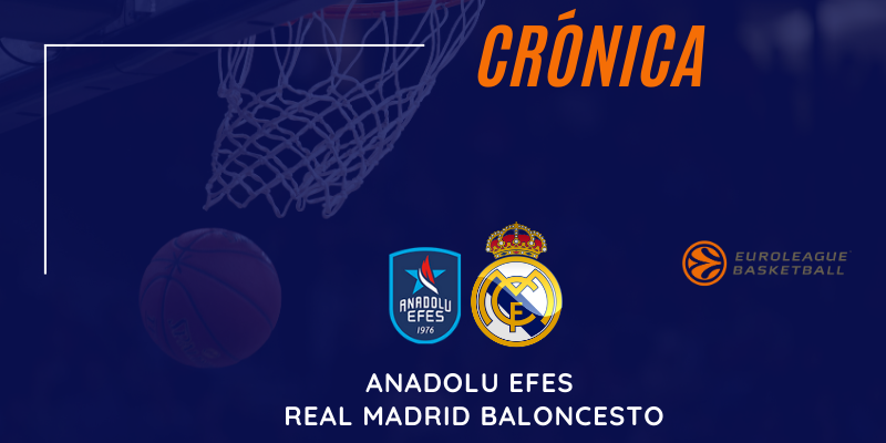 CRÓNICA | El Real Madrid no se presenta al partido: Anadolu Efes 91 – 68 Real Madrid
