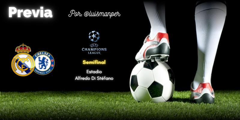 PREVIA   Real Madrid vs Chelsea: Una Champions para callarlos a todos
