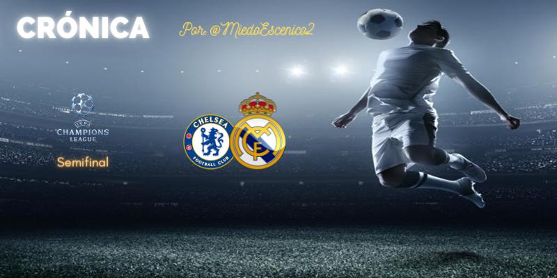 CRÓNICA | Nunca toques lo que ya funciona: Chelsea 2 – 0 Real Madrid