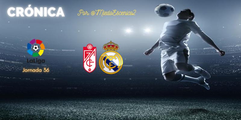 CRÓNICA   Con el cuchillo entre los dientes: Granada 1 – 4 Real Madrid