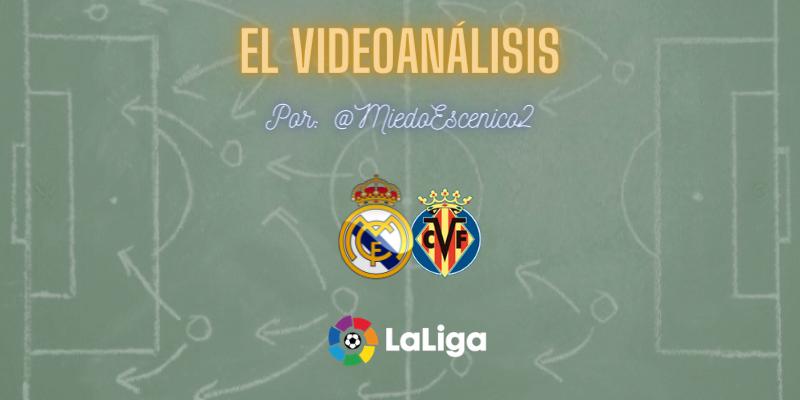 EL VÍDEOANÁLISIS   Real Madrid vs Villarreal   LaLiga   Jornada 38