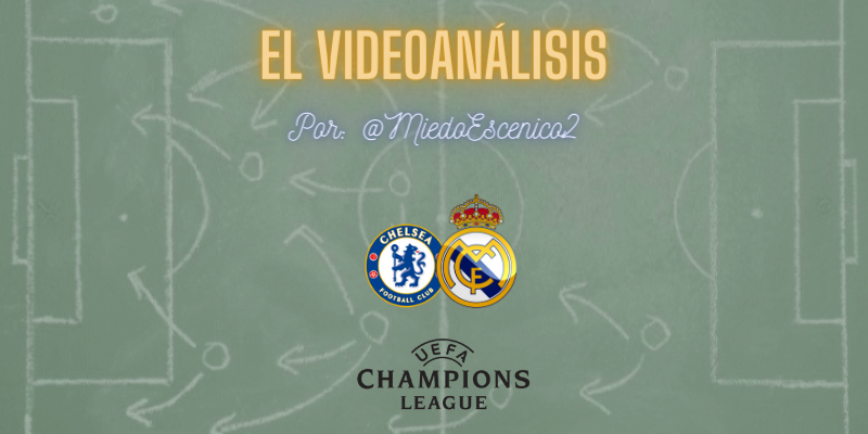 EL VÍDEOANÁLISIS   Chelsea vs Real Madrid   Uefa Champions League   Semifinal   Vuelta