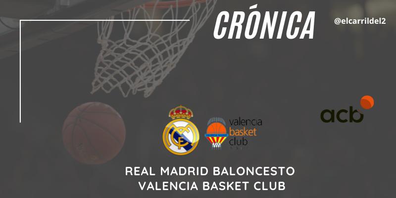 CRÓNICA | El General Cansancio: Real Madrid Baloncesto 69 – 79 Valencia Basket Club