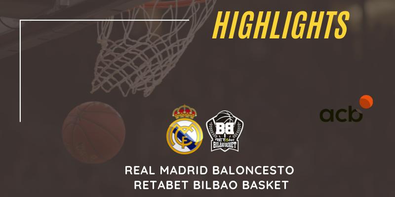VÍDEO   Highlights   Real Madrid Baloncesto vs Retabet Bilbao Basket   Liga Endesa   Jornada 37