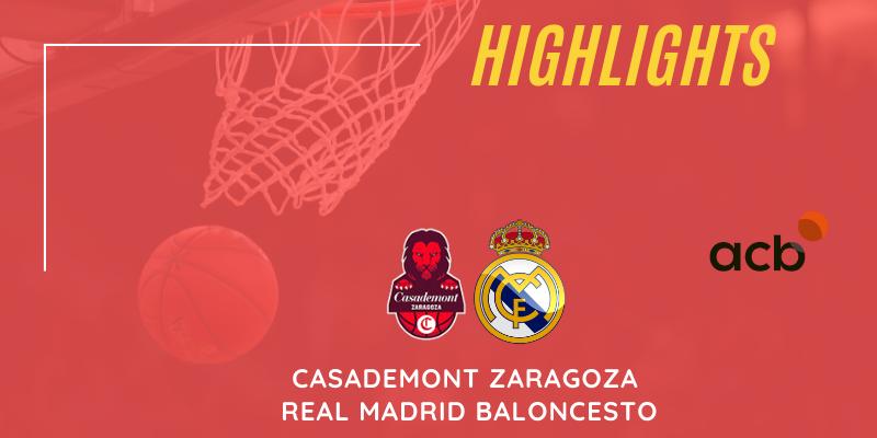 VÍDEO | Highlights | Casademont Zaragoza vs Real Madrid Baloncesto | Liga Endesa | Jornada 35