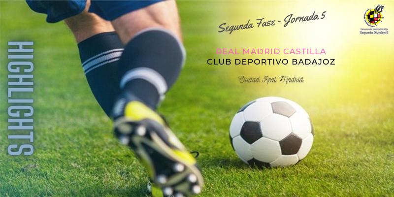 VÍDEO | Highlights | Real Madrid Castilla vs CD Badajoz | 2ª División B | Segunda Fase | Jornada 5