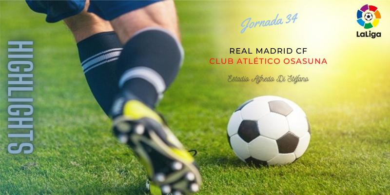 VÍDEO   Highlights   Real Madrid vs Osasuna   LaLiga   Jornada 34