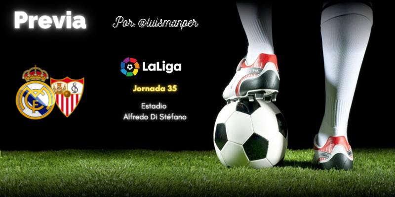 PREVIA | Real Madrid vs Sevilla: La hora de la verdad