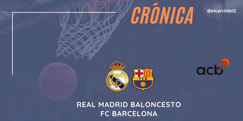 CRÓNICA   Todo en contra: Real Madrid 75 – 89 FC Barcelona