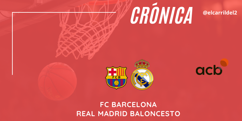 CRÓNICA | Plomos fundidos: FC Barcelona 92 – 73 Real Madrid