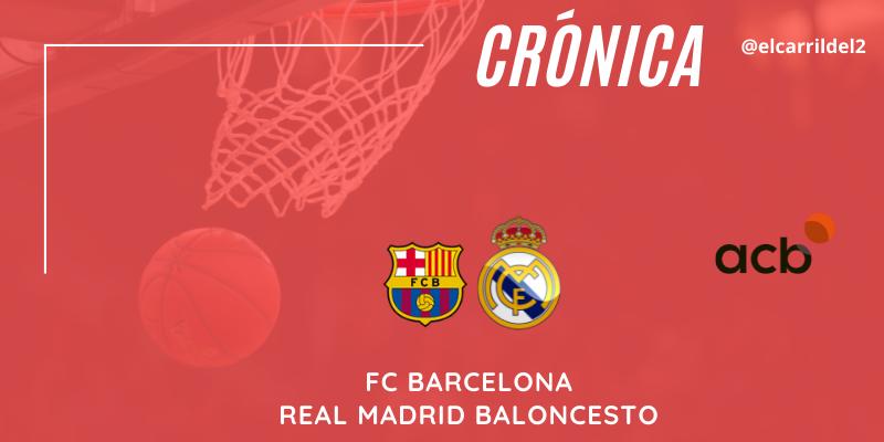 CRÓNICA   Plomos fundidos: FC Barcelona 92 – 73 Real Madrid