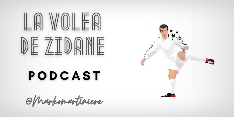 """PODCAST   La volea de Zidane: Episodio 170 – """"No sabía que me estaban grabando"""""""