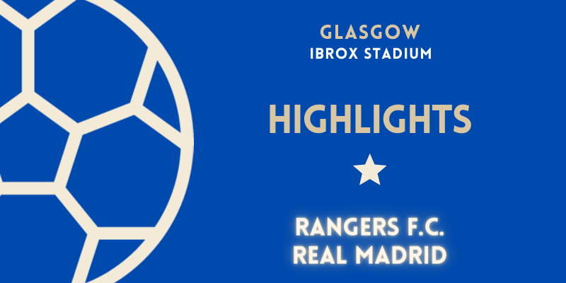 VÍDEO   Highlights   Rangers F.C. vs Real Madrid   Pretemporada   Amistoso