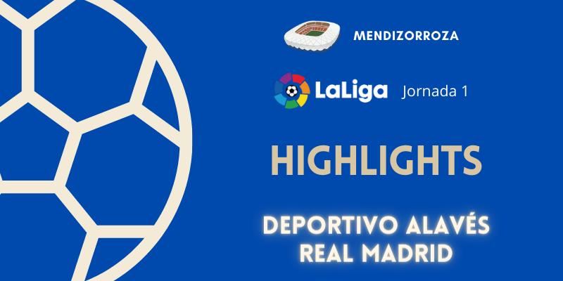 VÍDEO   Highlights   Deportivo Alavés vs Real Madrid   LaLiga   Jornada 1