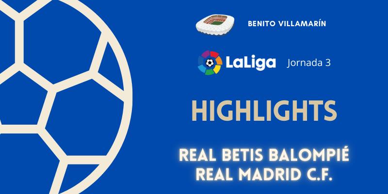 VÍDEO   Highlights   Betis vs Real Madrid   LaLiga   Jornada 3