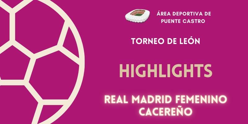 VÍDEO   Highlights   Real Madrid Femenino vs Cacereño   Torneo de León