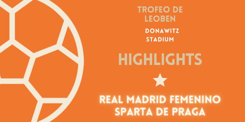 VÍDEO   Highlights   Real Madrid Femenino vs Sparta de Praga   Trofeo de Leoben