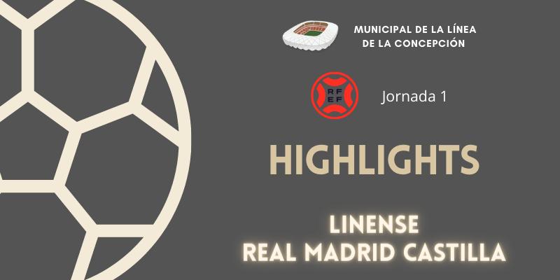 VÍDEO   Highlights   Linense vs Real Madrid Castilla   Primera RFEF   Jornada 1