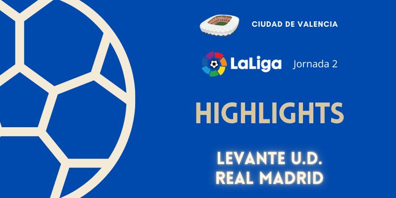 VÍDEO | Highlights | Levante vs Real Madrid | LaLiga | Jornada 2
