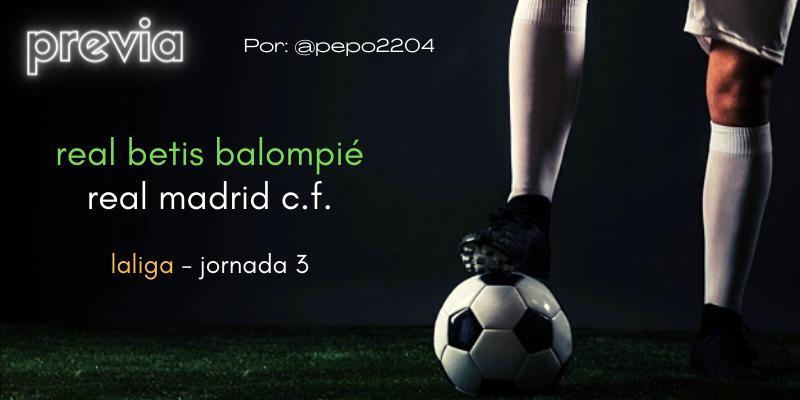 PREVIA   Betis vs Real Madrid: La tortuga verdiblanca