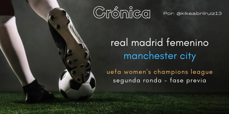 CRÓNICA | ¡Hasta el final, vamos Real!: Real Madrid Femenino 1 – 1 Manchester City