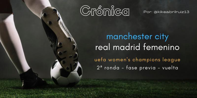 CRÓNICA   EuroReal: Manchester City 0 – 1 Real Madrid Femenino