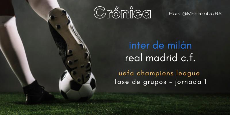 CRÓNICA | MingaForce: Inter de Milán 0 – 1 Real Madrid
