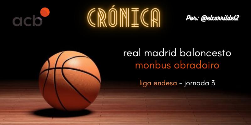 CRÓNICA | Llull derrapa: Real Madrid Baloncesto 78 – 68 Monbus Obradoiro