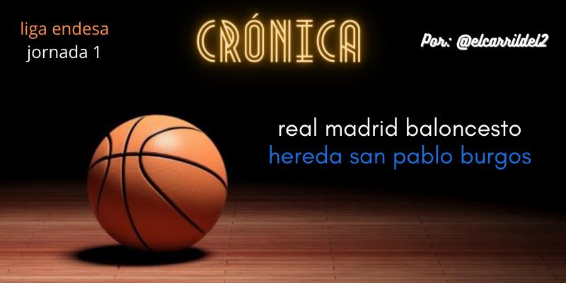 CRÓNICA | Al trantrán: Real Madrid 70 – 63 Hereda San Pablo Burgos