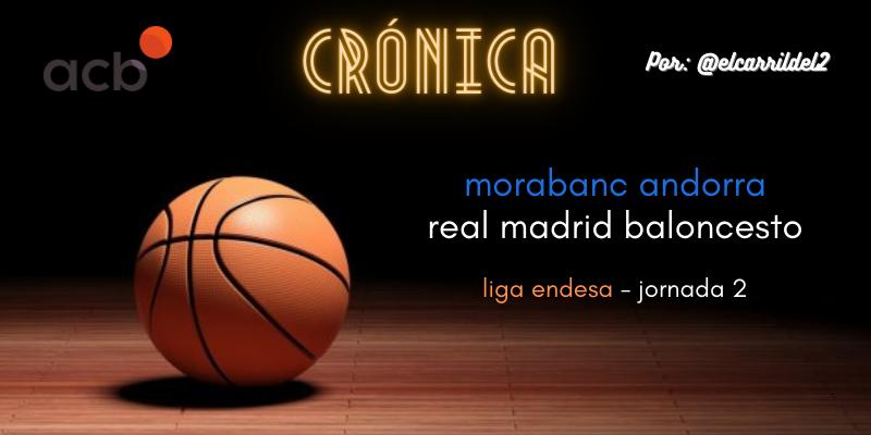 CRÓNICA   Palizón: MoraBanc Andorra 58 – 86 Real Madrid Baloncesto