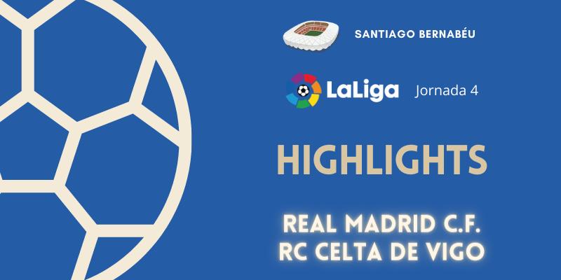 VÍDEO | Highlights | Real Madrid vs Celta de Vigo | LaLiga | Jornada 4