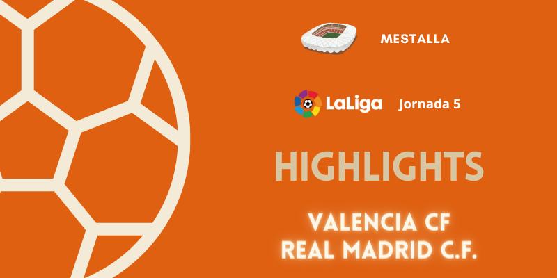 VÍDEO | Highlights | Valencia vs Real Madrid | LaLiga | Jornada 5