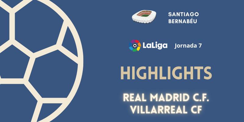 VÍDEO | Highlights | Real Madrid vs Villarreal | LaLiga | Jornada 7