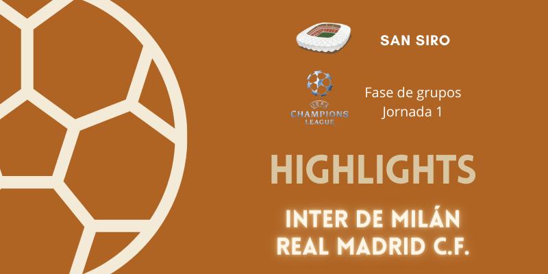VÍDEO   Highlights   Inter de Milán vs Real Madrid   UCL   Fase de grupos   Jornada 1
