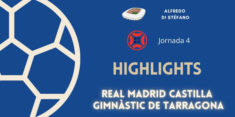 VÍDEO | Highlights | Real Madrid Castilla vs Gimnàstic de Tarragona | Primera RFEF | Jornada 4