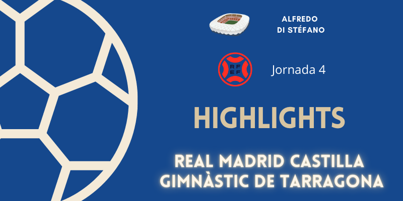 VÍDEO   Highlights   Real Madrid Castilla vs Gimnàstic de Tarragona   Primera RFEF   Jornada 4