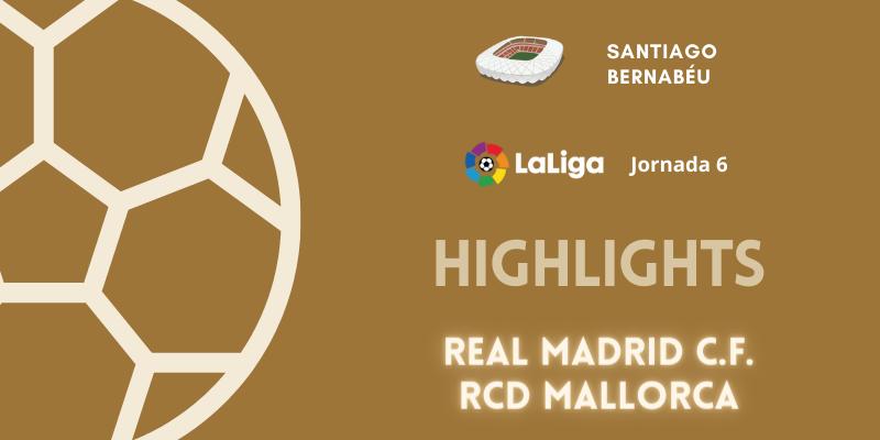 VÍDEO | Highlights | Real Madrid vs RCD Mallorca | LaLiga | Jornada 6