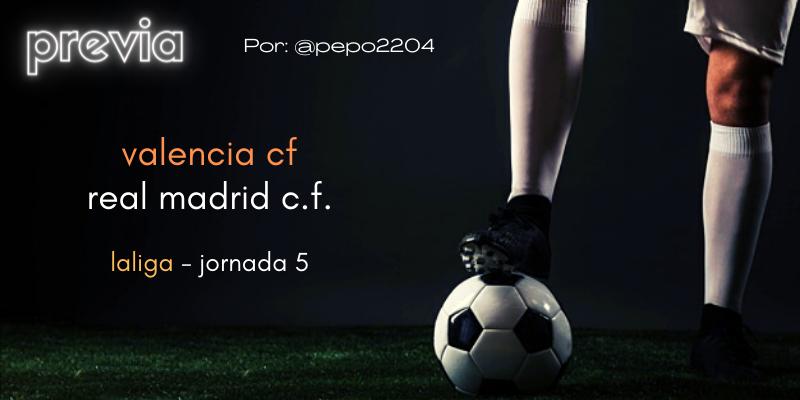 PREVIA | Valencia vs Real Madrid: Las Fallas tardías de Septiembre
