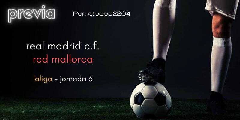 PREVIA   Real Madrid vs RCD Mallorca: Cuatro victorias al Kubo