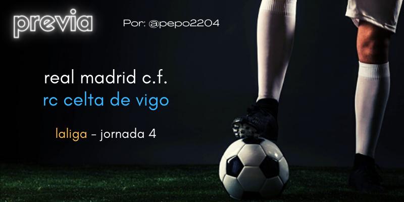 PREVIA   Real Madrid vs Celta de Vigo: La ansiada vuelta a casa