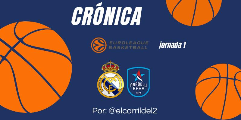 CRÓNICA | Un Madrid supersonico: Real Madrid 82 – 69 Anadolu Efes