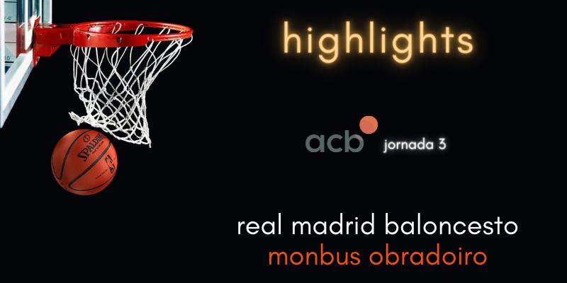 Highlights   Real Madrid Baloncesto vs Monbus Obradoiro   Liga Endesa   Jornada 3