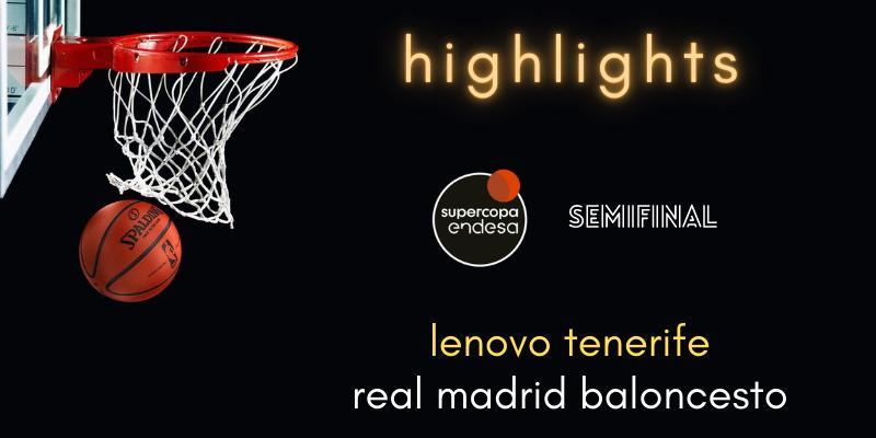 VÍDEO   Highlights   Lenovo Tenerife vs Real Madrid   Supercopa   Semifinal