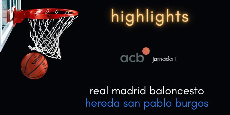 VÍDEO | Highlights | Real Madrid Baloncesto vs Hereda San Pablo Burgos | Liga Endesa | Jornada 1