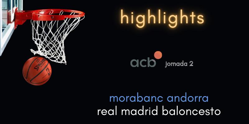 VÍDEO   Highlights   MoraBanc Andorra vs Real Madrid Baloncesto   Liga Endesa   Jornada 2