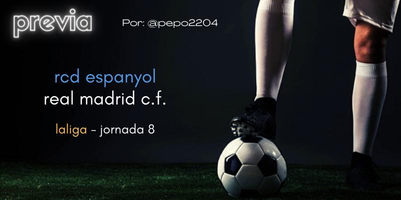 PREVIA   RCD Espanyol vs Real Madrid: Al parón superando el bajón